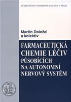 Farmaceutická chemie léčiv působících na autonomní nervový systém d47e38412b